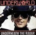 Underneath The Radar von Underworld (1988)