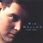 Rik Waller - From Now... (2002)