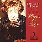 Shirley Horn - Here's to Life (2005)