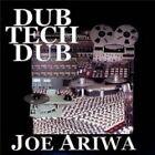 Joe Ariwa - Dub Tech Dub (2009)