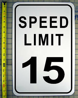 "SPEED LIMIT 15 MPH SIGN 12"" X 18"" ALUMINUM"