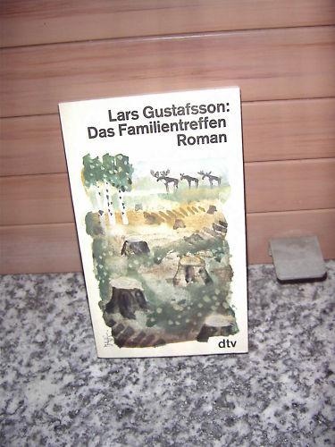 Das Familientreffen, ein Roman von Lars Gustafsson