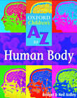 Oxford Children's A To Z to the Human Body by Bridget Ardley, Neil Ardley (Paperback, 2002)