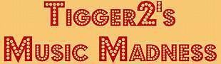Tigger2's Music Madness