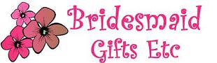 Bridesmaid Gifts Etc