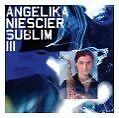 Sublim III von Angelika Niescier (2011)