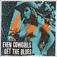 Even Cowgirls Get The Blues von Ost,Various Artists (2007)