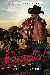 Corralled-A-Blacktop-Cowboys-Novel-by-Lorelei-James-2010-Paperback-Lorelei-James-Paperback-2010