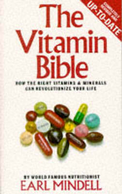"""AS NEW"" Mindell, Earl, The Vitamin Bible: How the Right Vitamins and Nutrient S"
