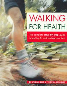 Walking for Health : the Complete Step b...