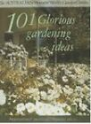 101 Glorious Gardening Ideas by ACP Publishing Pty Ltd (Paperback, 1994)