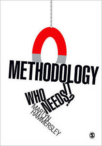 Methodology-Who-Needs-It-by-Martyn-Hammersley-Paperback-2010