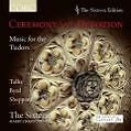 Ceremony and Devotion-Music for the Tudors von Harry Christophers,The Sixteen (2010)