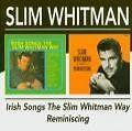 Irish Songs The Slim Whitman Way/Reminiscing von Slim Whitman (2009)