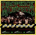 Live On St.Patrick's Day von Dropkick Murphys (2002)