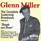Glenn Miller - Complete Sustaining Broadcasts, Vol. 2 (Simple & Sweet/Live Recording, 2000)