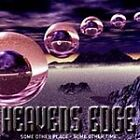 Heaven's Edge - Some Other Place Some Other Time (2009)