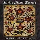 Siobhan Maher - Immigrant Flower (2002)