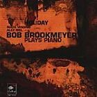 Bob Brookmeyer - Holiday ( Plays Piano, 2001)