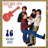 The MONKEES.  Hey hey it's the MONKEES