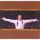 Cormac Kenevey - This Is Living (2006)