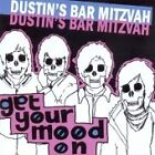 Dustin's Bar Mitzvah - Get Your Mood On (2006)