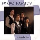 The Forbes Family - I'll Look to Him (2000)