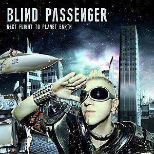 BLIND PASSENGER Next Flight to Planet Earth CD 2010