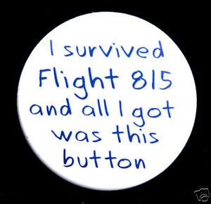 I-SURVIVED-FLIGHT-815-GOT-THIS-BUTTON-Badge-1-5-Lost