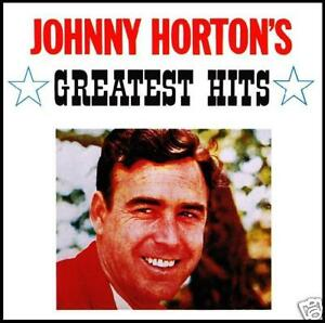 JOHNNY HORTON - GREATEST HITS CD ~ NORTH TO ALASKA*NEW*