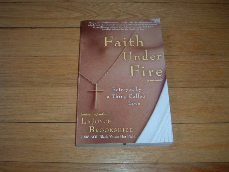 Faith Under Fire Lajoyce Brookshire Hiv Aids Betrayed By A Thing Called Love