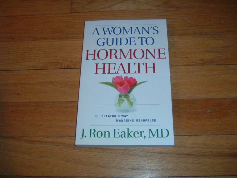 A Women's Guide To Hormone Health By J. Ron Eaker Md Managing Menopause Pms