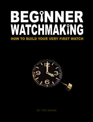 Beginner Watchmaking How To Build A Watch Book On Cd