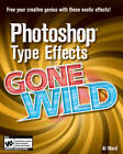Photoshop Type Effects Gone Wild by Al Ward (Paperback, 2007)