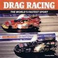Drag Racing: The World's Fastest Sport von Timothy Miller (2009, Gebunden)