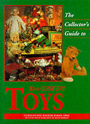 The Collector's Guide to 20th Century Toys by James Opie (Hardback, 1995)