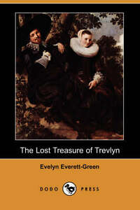 The-Lost-Treasure-of-Trevlyn-Dodo-Press-by-Evelyn-Everett-Green-Paperback