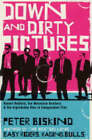 Down and Dirty Pictures: Miramax, Sundance and the Rise of Independent Film by Peter Biskind (Hardback, 2004)