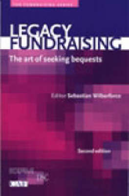 Legacy Fundraising: The Art of Seeking Bequests (The Fundraising Series) by Wil