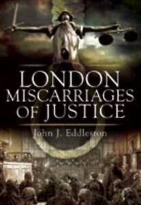 Miscarriages of Justice: Famous London C...
