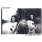 PJ Harvey - Is This Desire? (1998)