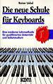 Die neue Schule für Keyboards 1 von Rainer Uebel