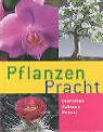 Pflanzen Pracht von Jörn Pinske, Elisabeth Manke und Werner M. Busch (2005, Gebunden)
