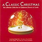 Classic Christmas (The Ultimate Collection Of Christmas Classics And Carols) A (2003)