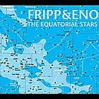 Brian Eno - Fripp & Eno (The Equatorial Stars, 2005)