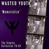 Wasted-Youth-Memorialize-The-Singles-Collection-79-82