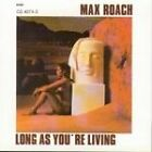 Max Roach - Long As You're Living (2007)