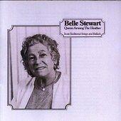 Belle Stewart - Queen Among the Heather (1998)