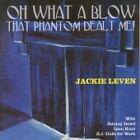 Jackie Leven - Oh What a Blow That Phantom Dealt Me! (2007)