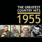 Various Artists - Greatest Country Hits Of 1955 The (2006)